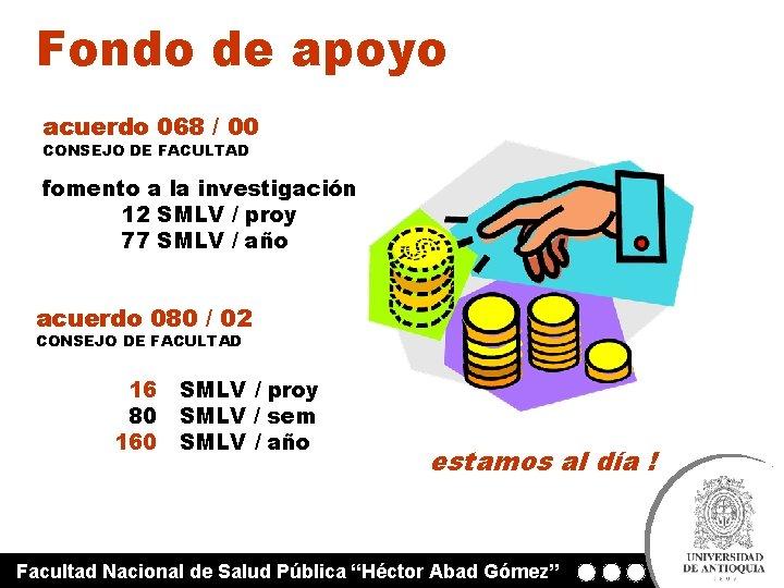 Fondo de apoyo acuerdo 068 / 00 CONSEJO DE FACULTAD fomento a la investigación