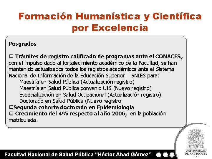 Formación Humanística y Científica por Excelencia Posgrados q Trámites de registro calificado de programas