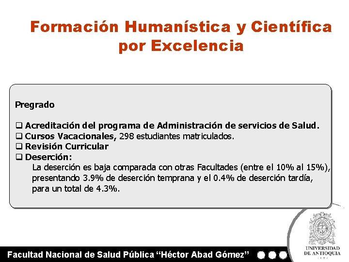 Formación Humanística y Científica por Excelencia Pregrado q Acreditación del programa de Administración de