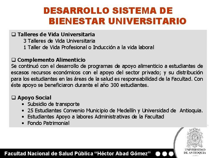 DESARROLLO SISTEMA DE BIENESTAR UNIVERSITARIO q Talleres de Vida Universitaria 3 Talleres de Vida