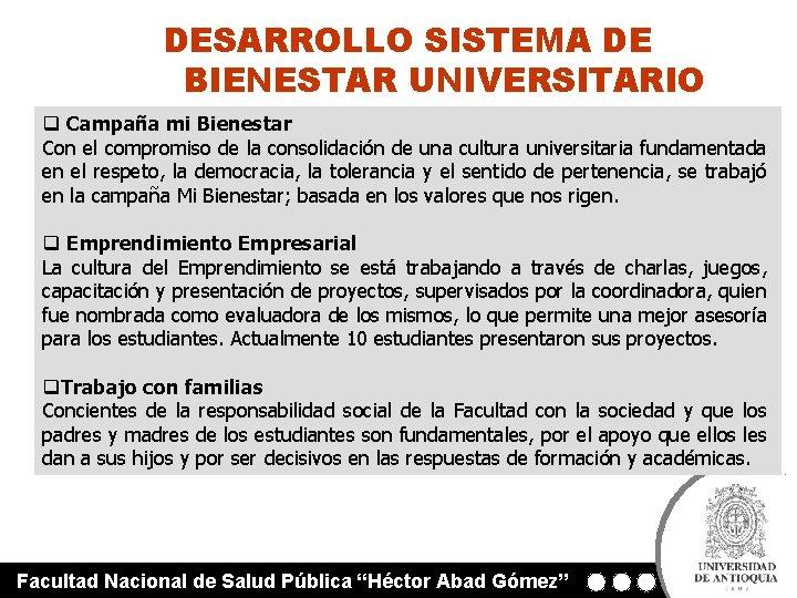 DESARROLLO SISTEMA DE BIENESTAR UNIVERSITARIO q Campaña mi Bienestar Con el compromiso de la