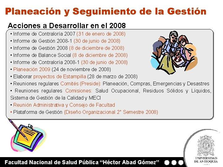 Planeación y Seguimiento de la Gestión Acciones a Desarrollar en el 2008 • Informe