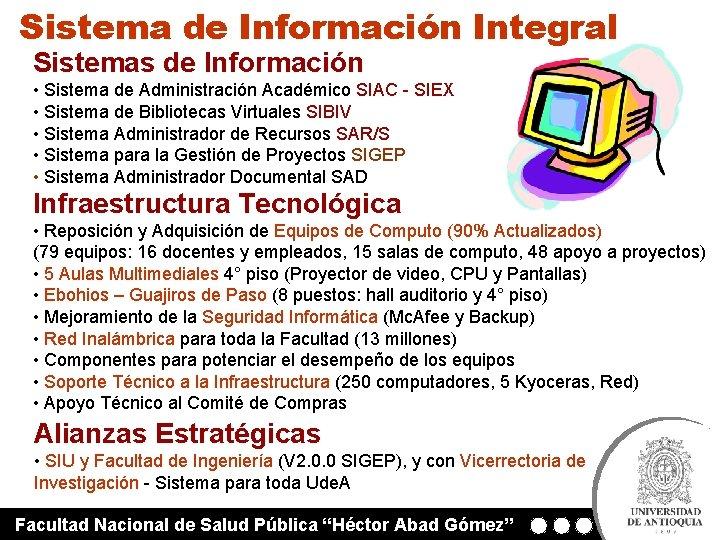 Sistema de Información Integral Sistemas de Información • Sistema de Administración Académico SIAC -
