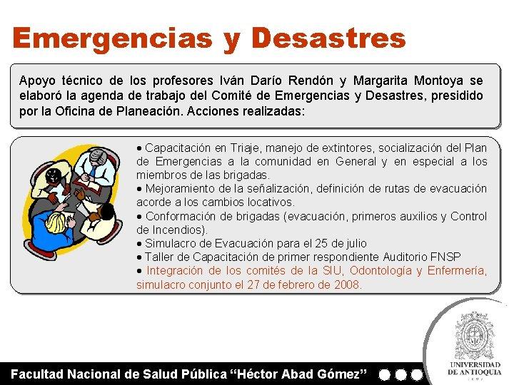 Emergencias y Desastres Apoyo técnico de los profesores Iván Darío Rendón y Margarita Montoya