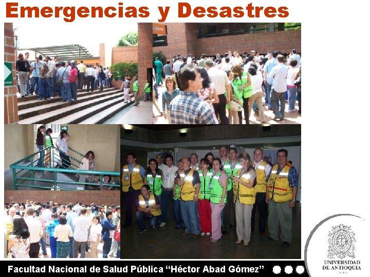 """Emergencias y Desastres Facultad Nacional de Salud Pública """"Héctor Abad Gómez"""""""