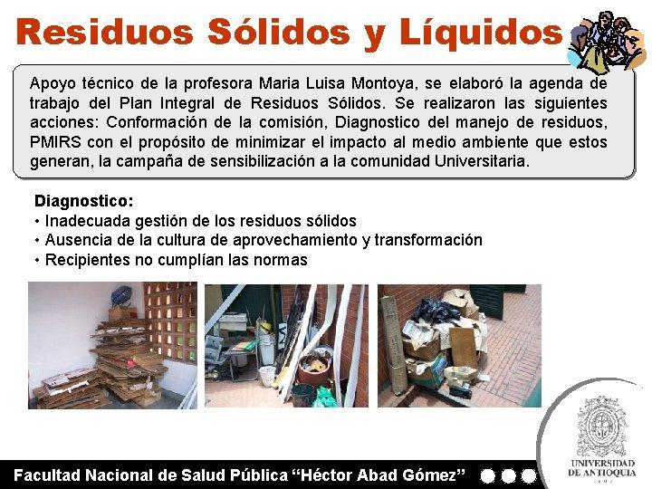 Residuos Sólidos y Líquidos Apoyo técnico de la profesora Maria Luisa Montoya, se elaboró
