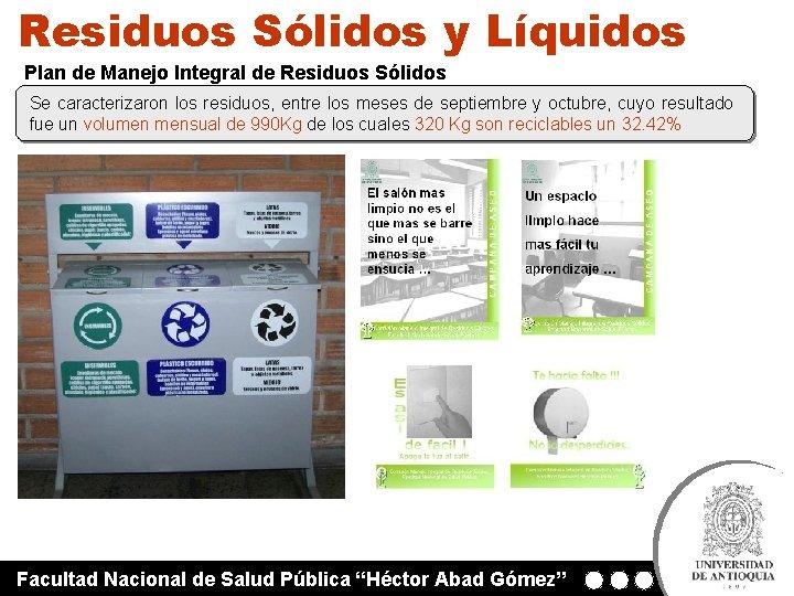 Residuos Sólidos y Líquidos Plan de Manejo Integral de Residuos Sólidos Se caracterizaron los
