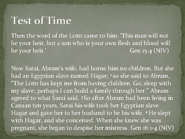 Test of Time Then the word of the LORD came to him: 'This man