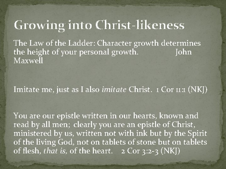Growing into Christ-likeness The Law of the Ladder: Character growth determines the height of