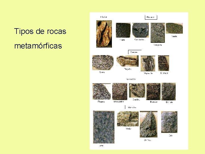Tipos de rocas metamórficas