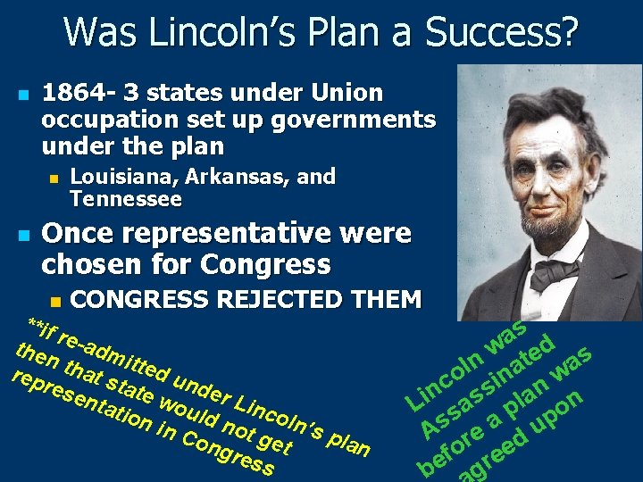 Was Lincoln's Plan a Success? n 1864 - 3 states under Union occupation set