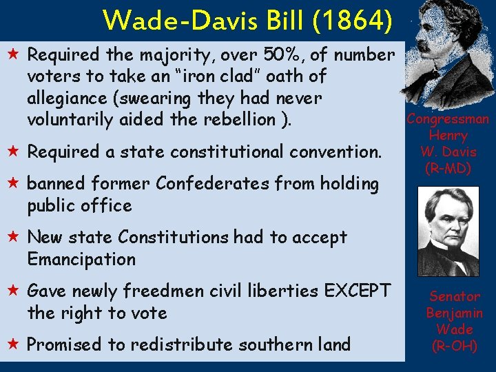 Wade-Davis Bill (1864) « Required the majority, over 50%, of number voters to take