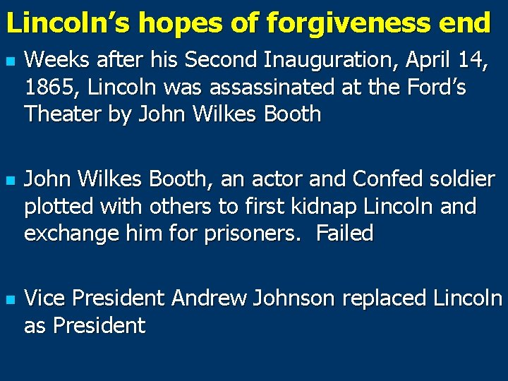 Lincoln's hopes of forgiveness end n n n Weeks after his Second Inauguration, April