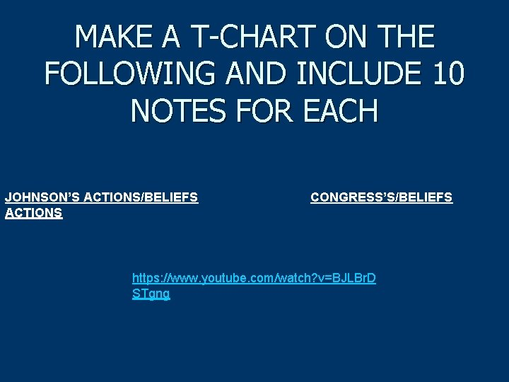 MAKE A T-CHART ON THE FOLLOWING AND INCLUDE 10 NOTES FOR EACH JOHNSON'S ACTIONS/BELIEFS