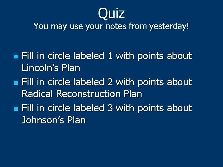 Quiz You may use your notes from yesterday! n n n Fill in circle