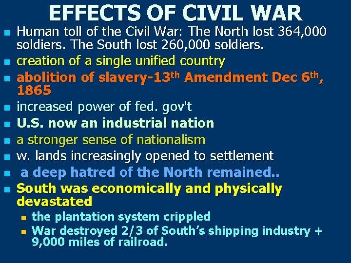 EFFECTS OF CIVIL WAR n n n n n Human toll of the Civil