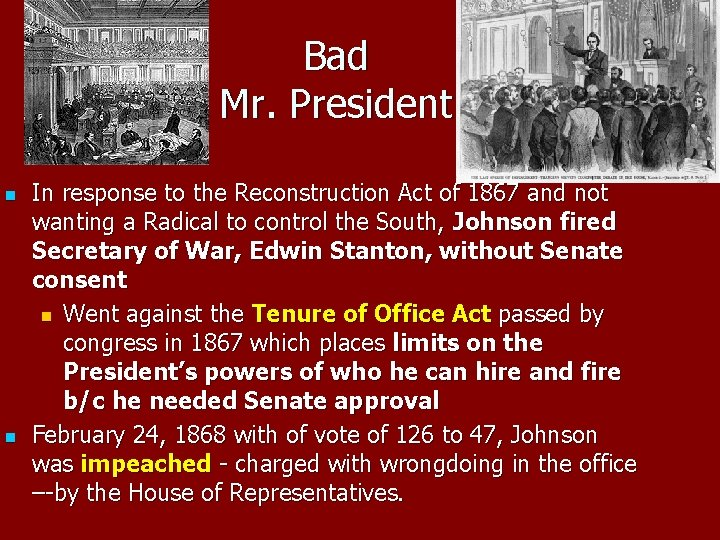 Bad Mr. President n n In response to the Reconstruction Act of 1867 and
