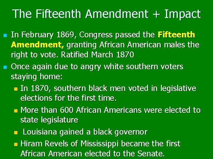 The Fifteenth Amendment + Impact n n In February 1869, Congress passed the Fifteenth