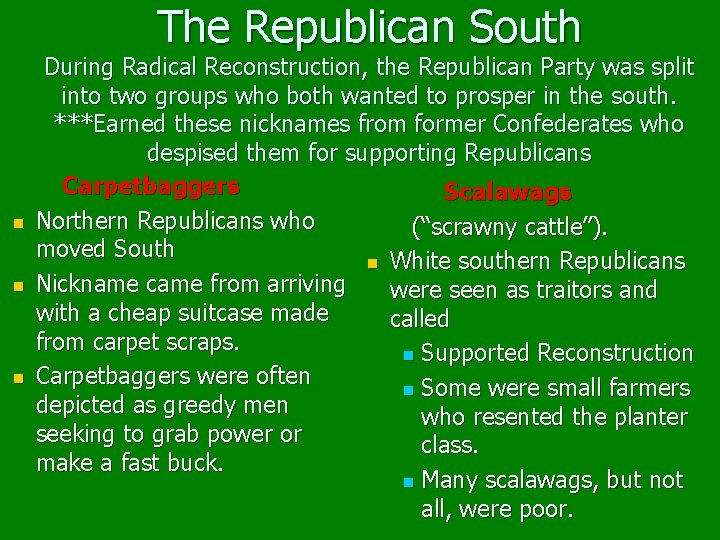 The Republican South n n n During Radical Reconstruction, the Republican Party was split