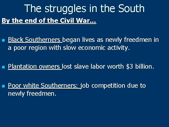 The struggles in the South By the end of the Civil War… n n