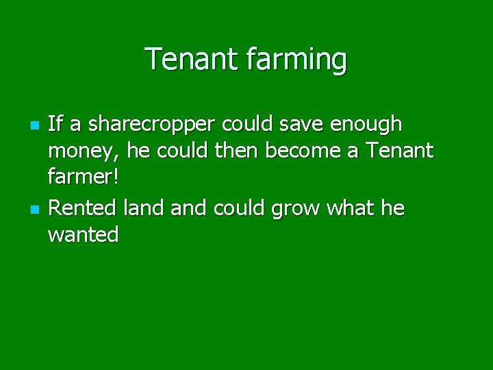Tenant farming n n If a sharecropper could save enough money, he could then