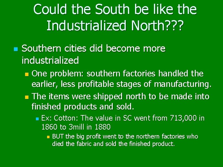 Could the South be like the Industrialized North? ? ? n Southern cities did