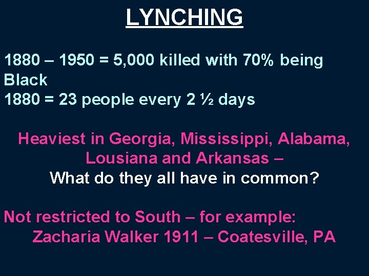 LYNCHING 1880 – 1950 = 5, 000 killed with 70% being Black 1880 =