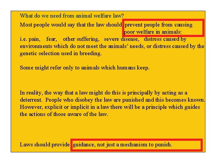 What do we need from animal welfare law? Most people would say that the