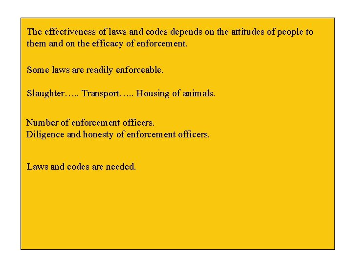 The effectiveness of laws and codes depends on the attitudes of people to them