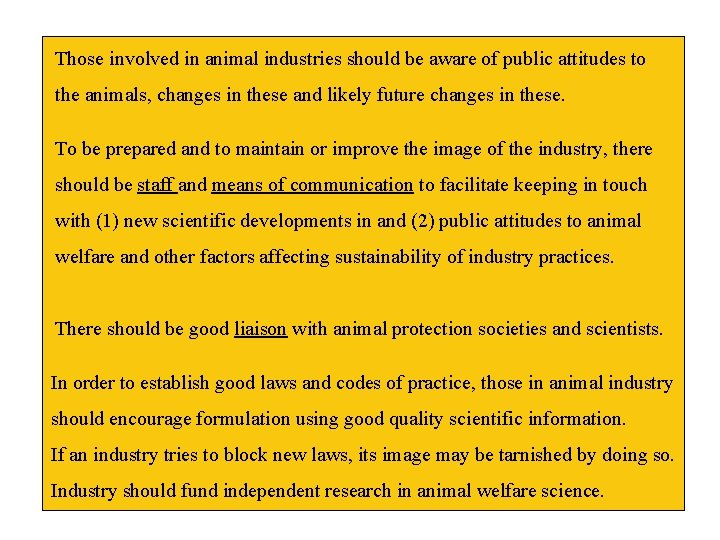 Those involved in animal industries should be aware of public attitudes to the animals,