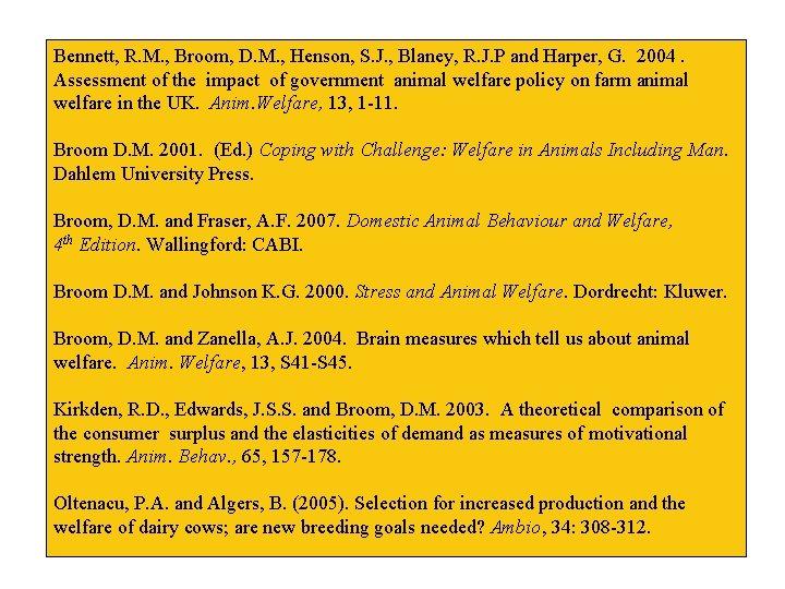 Bennett, R. M. , Broom, D. M. , Henson, S. J. , Blaney, R.