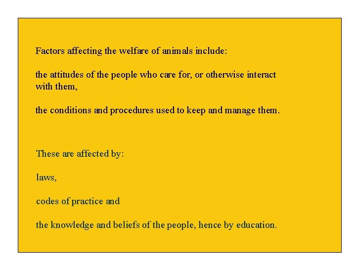 Factors affecting the welfare of animals include: the attitudes of the people who care