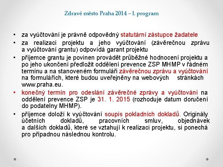 Zdravé město Praha 2014 – I. program • za vyúčtování je právně odpovědný statutární
