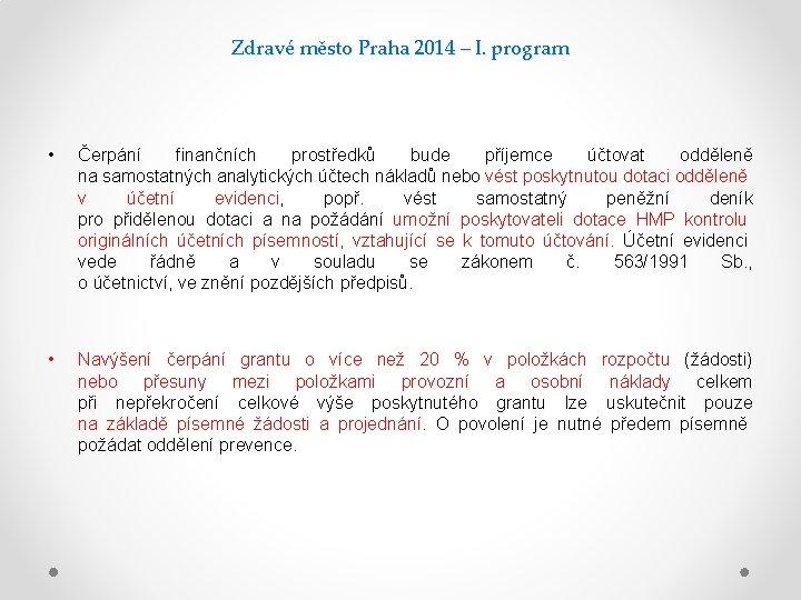 Zdravé město Praha 2014 – I. program • Čerpání finančních prostředků bude příjemce účtovat