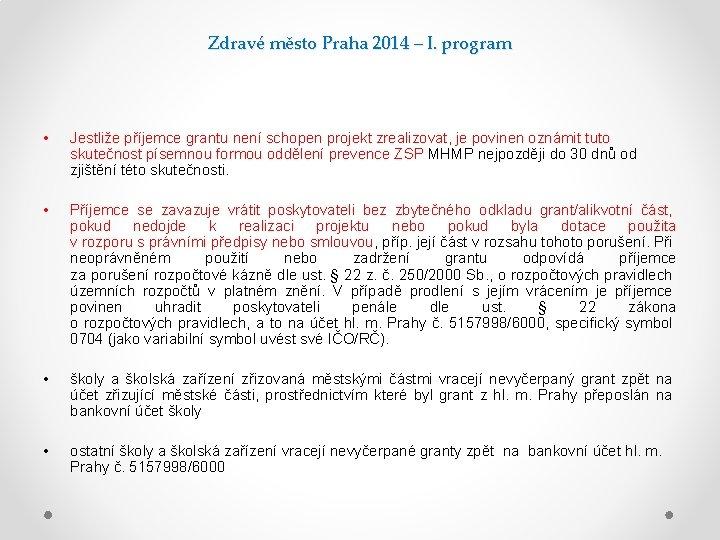 Zdravé město Praha 2014 – I. program • Jestliže příjemce grantu není schopen projekt