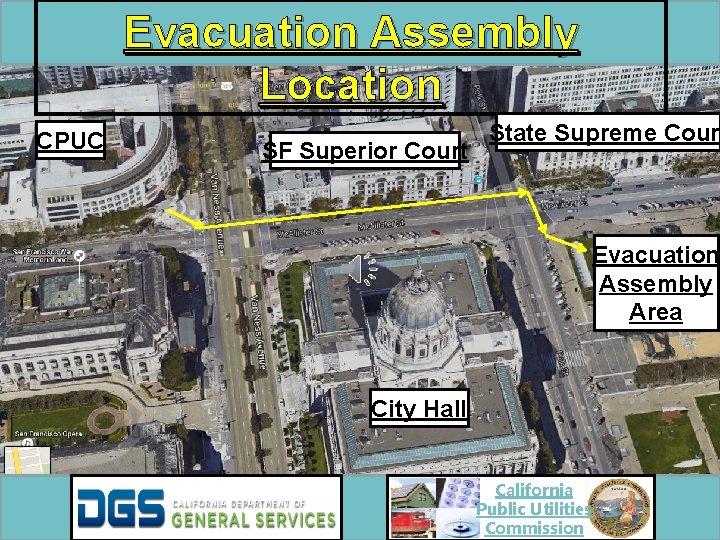 Evacuation Assembly Location CPUC SF Superior Court State Supreme Court Evacuation Assembly Area City