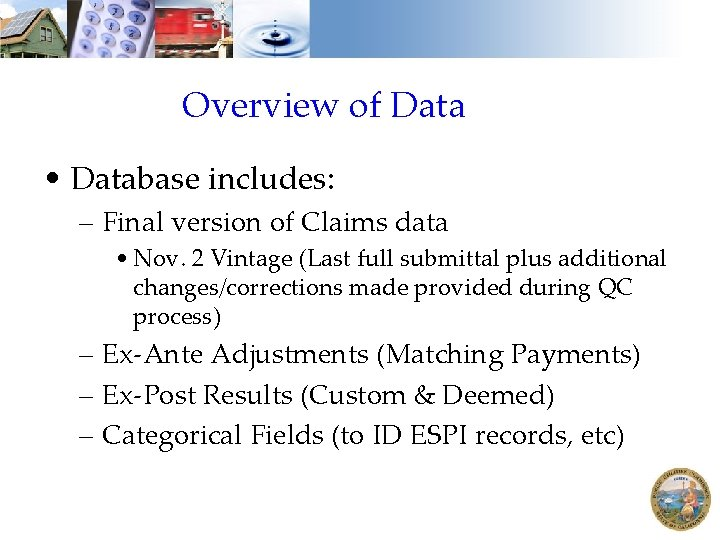 Overview of Data • Database includes: – Final version of Claims data • Nov.
