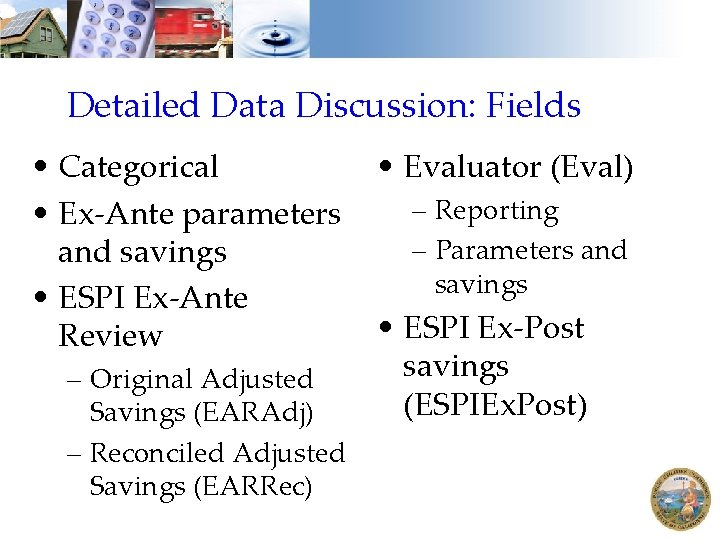 Detailed Data Discussion: Fields • Categorical • Ex-Ante parameters and savings • ESPI Ex-Ante