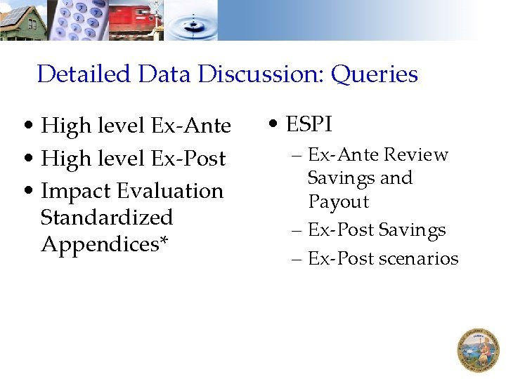Detailed Data Discussion: Queries • High level Ex-Ante • High level Ex-Post • Impact