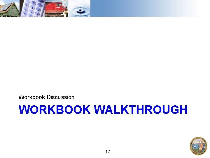 Workbook Discussion WORKBOOK WALKTHROUGH 17