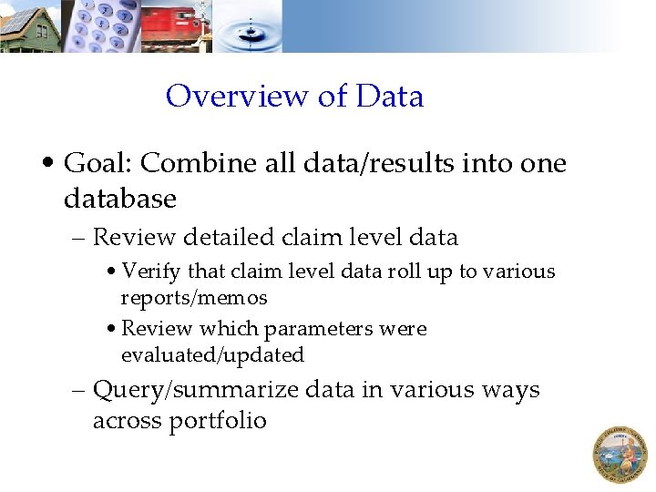 Overview of Data • Goal: Combine all data/results into one database – Review detailed