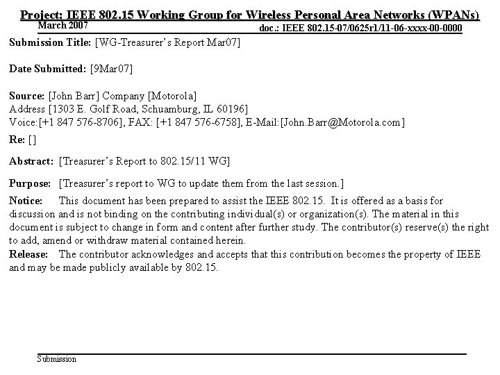 Project: IEEE 802. 15 Working Group for Wireless Personal Area Networks (WPANs) March 2007