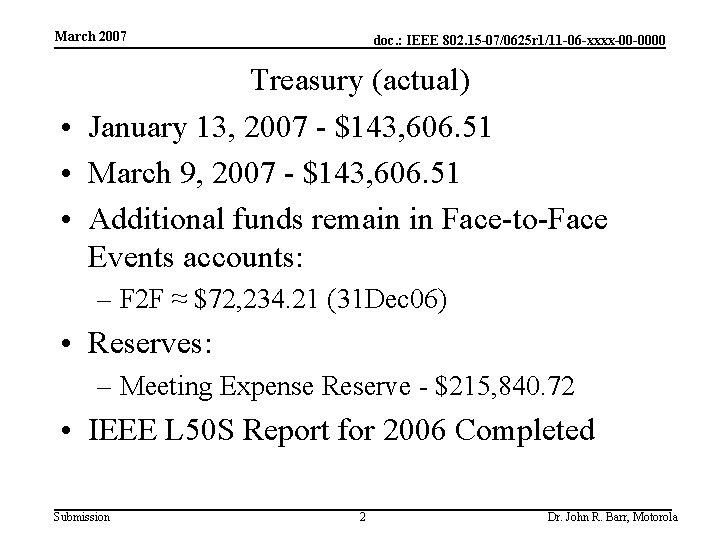 March 2007 doc. : IEEE 802. 15 -07/0625 r 1/11 -06 -xxxx-00 -0000 Treasury