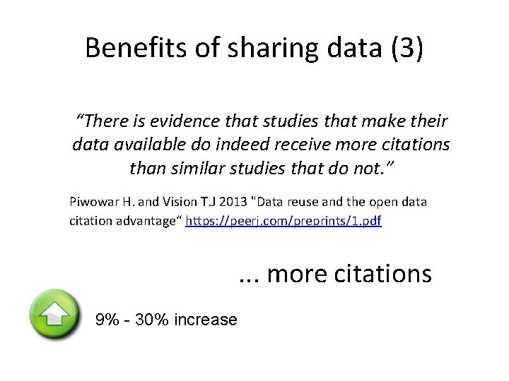 """Benefits of sharing data (3) """"There is evidence that studies that make their data"""