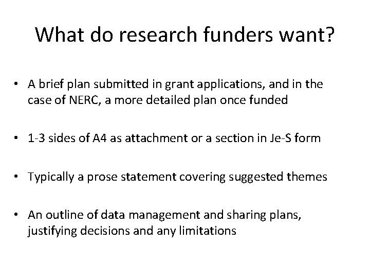 What do research funders want? • A brief plan submitted in grant applications, and