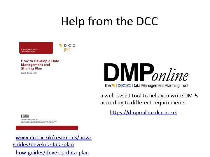 Help from the DCC a web-based tool to help you write DMPs according to