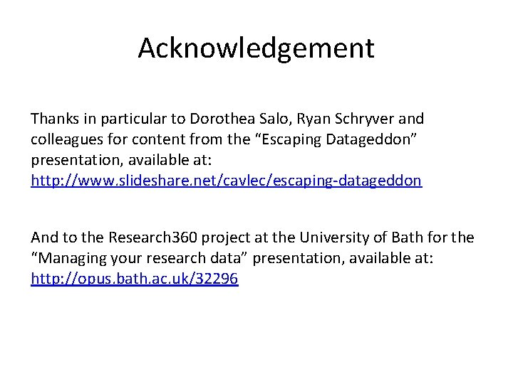 Acknowledgement Thanks in particular to Dorothea Salo, Ryan Schryver and colleagues for content from
