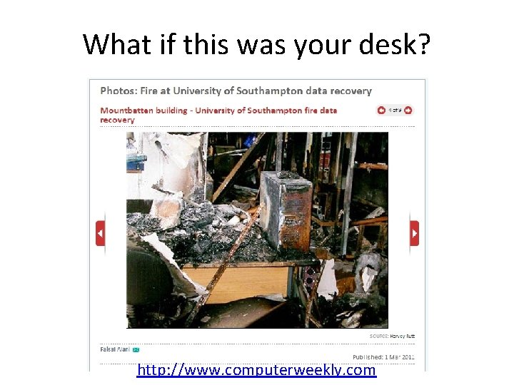 What if this was your desk? • http: //www. computerweekly. com