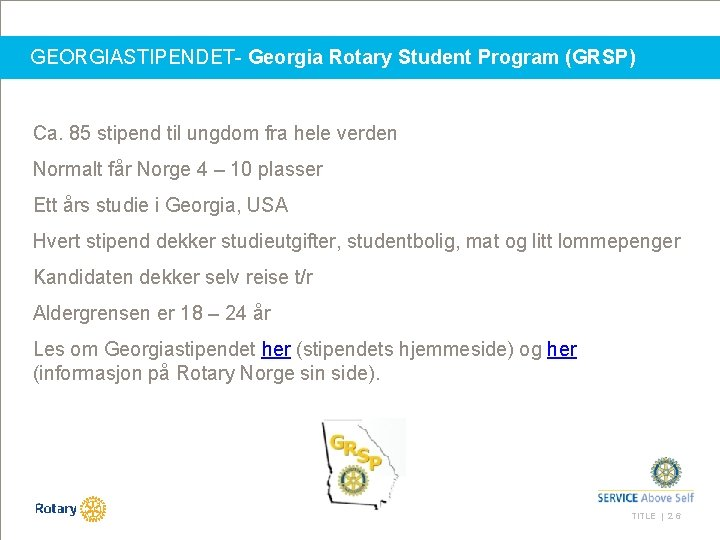GEORGIASTIPENDET- Georgia Rotary Student Program (GRSP) Ca. 85 stipend til ungdom fra hele verden