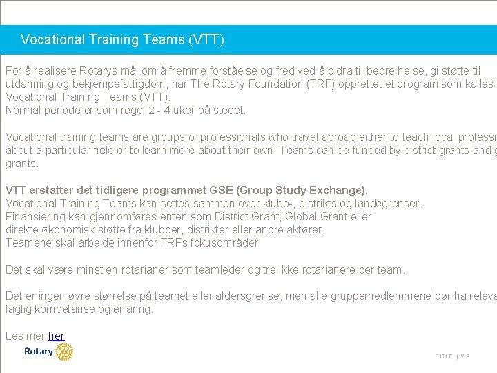 Vocational Training Teams (VTT) For å realisere Rotarys mål om å fremme forståelse og